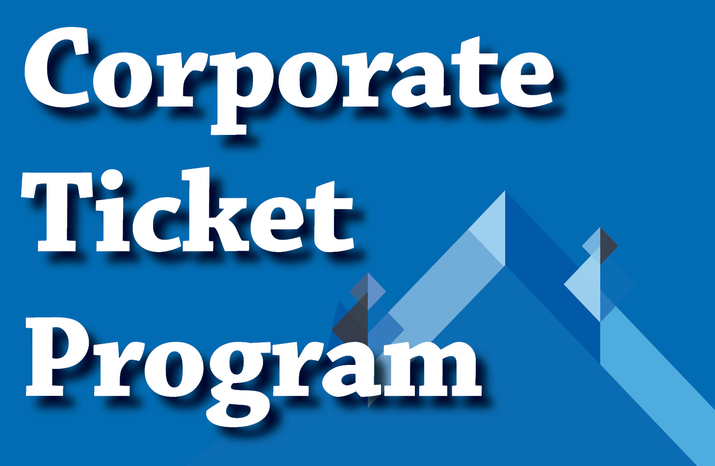 Corporate Ticket Program