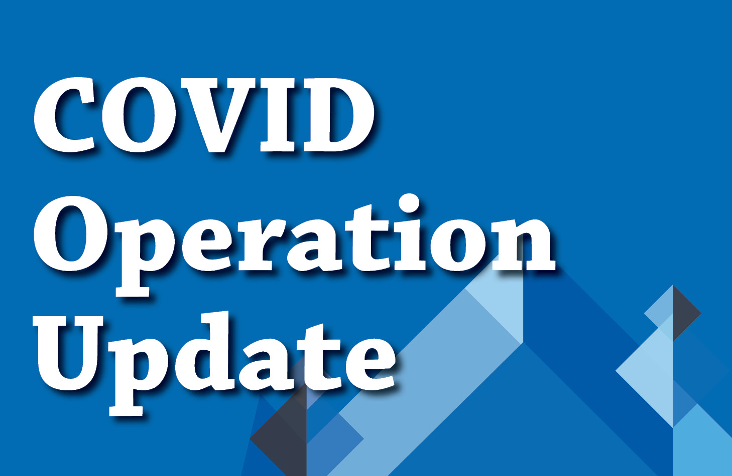 2020-2021 Covid operations update