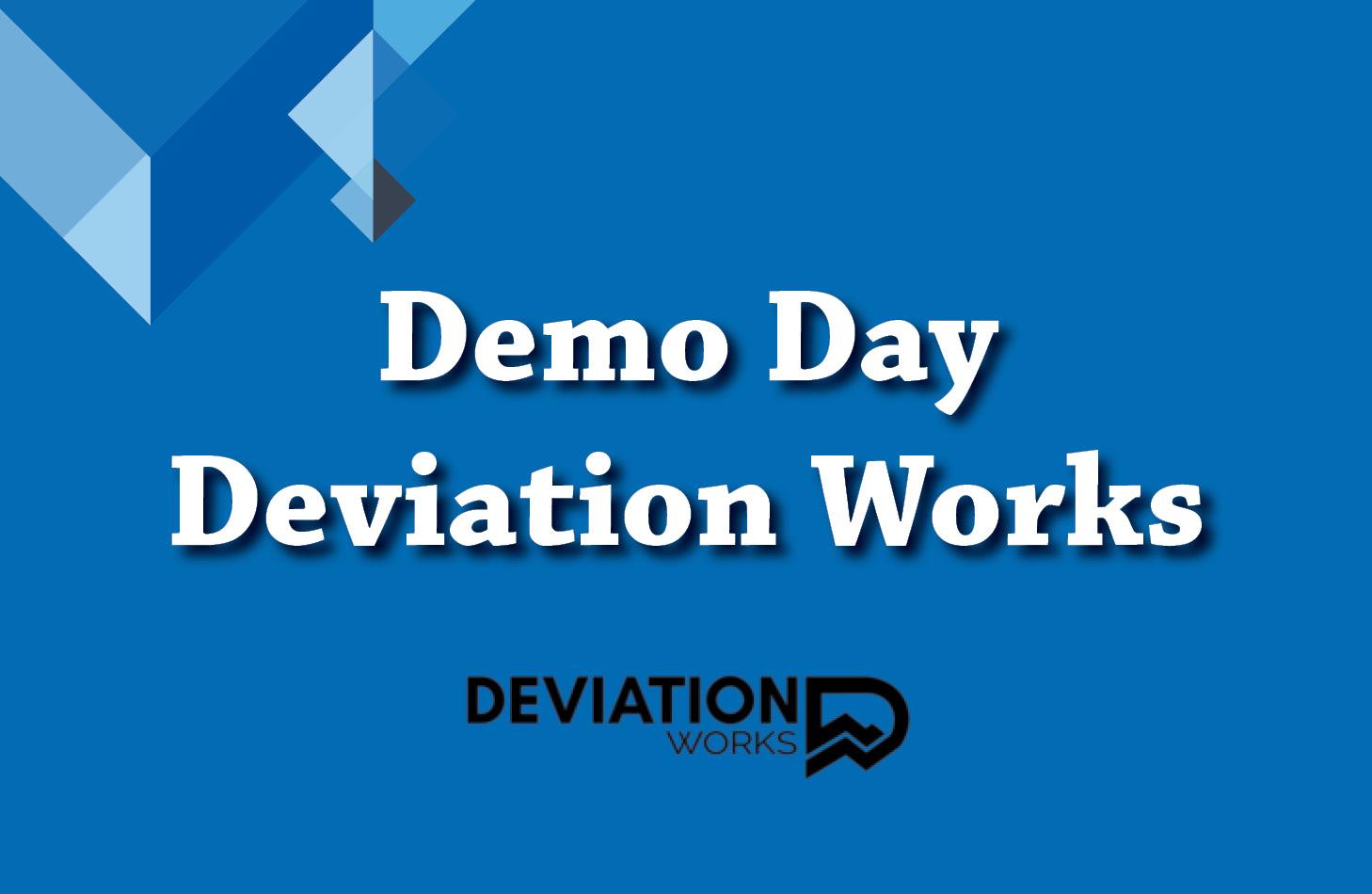Deviation Demo Day