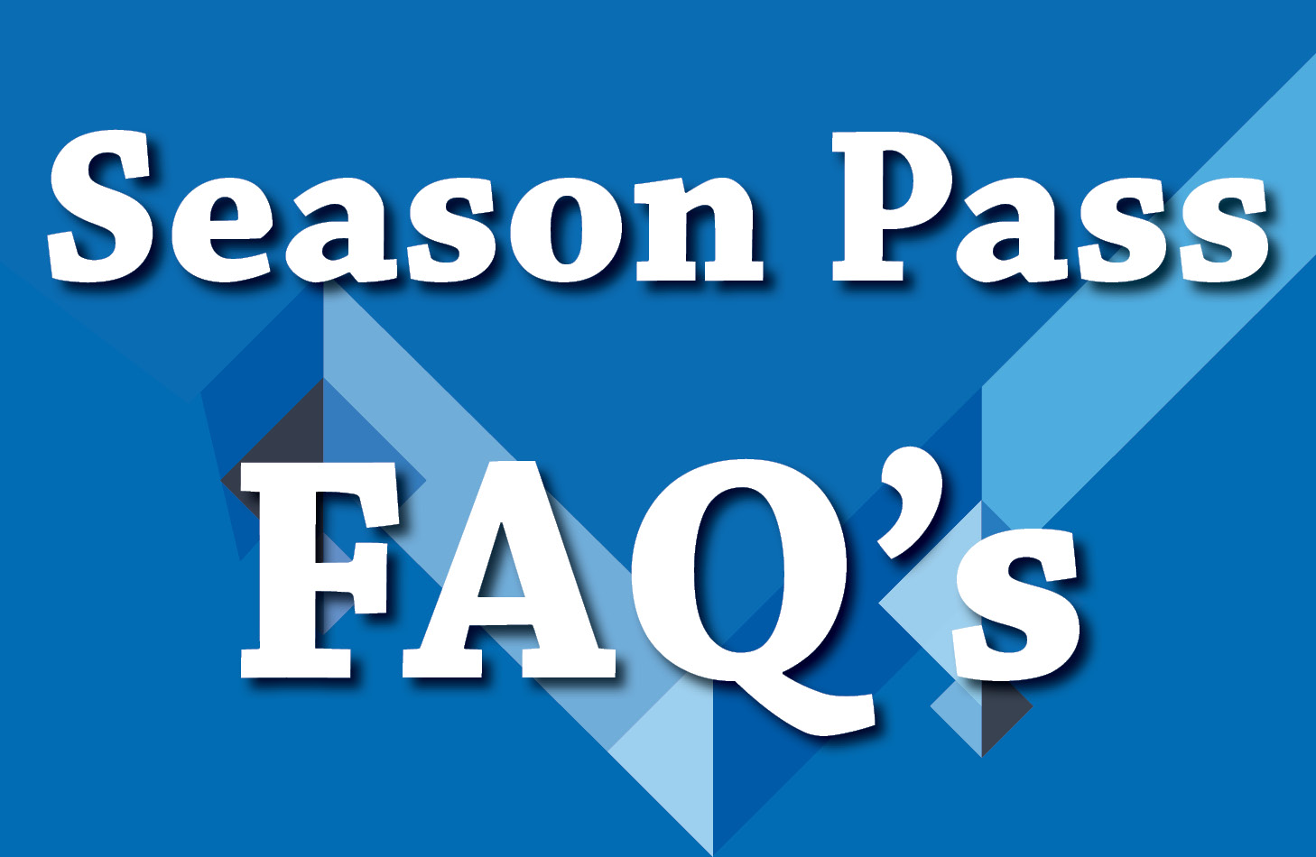 Season Pass Frequently Asked Questions