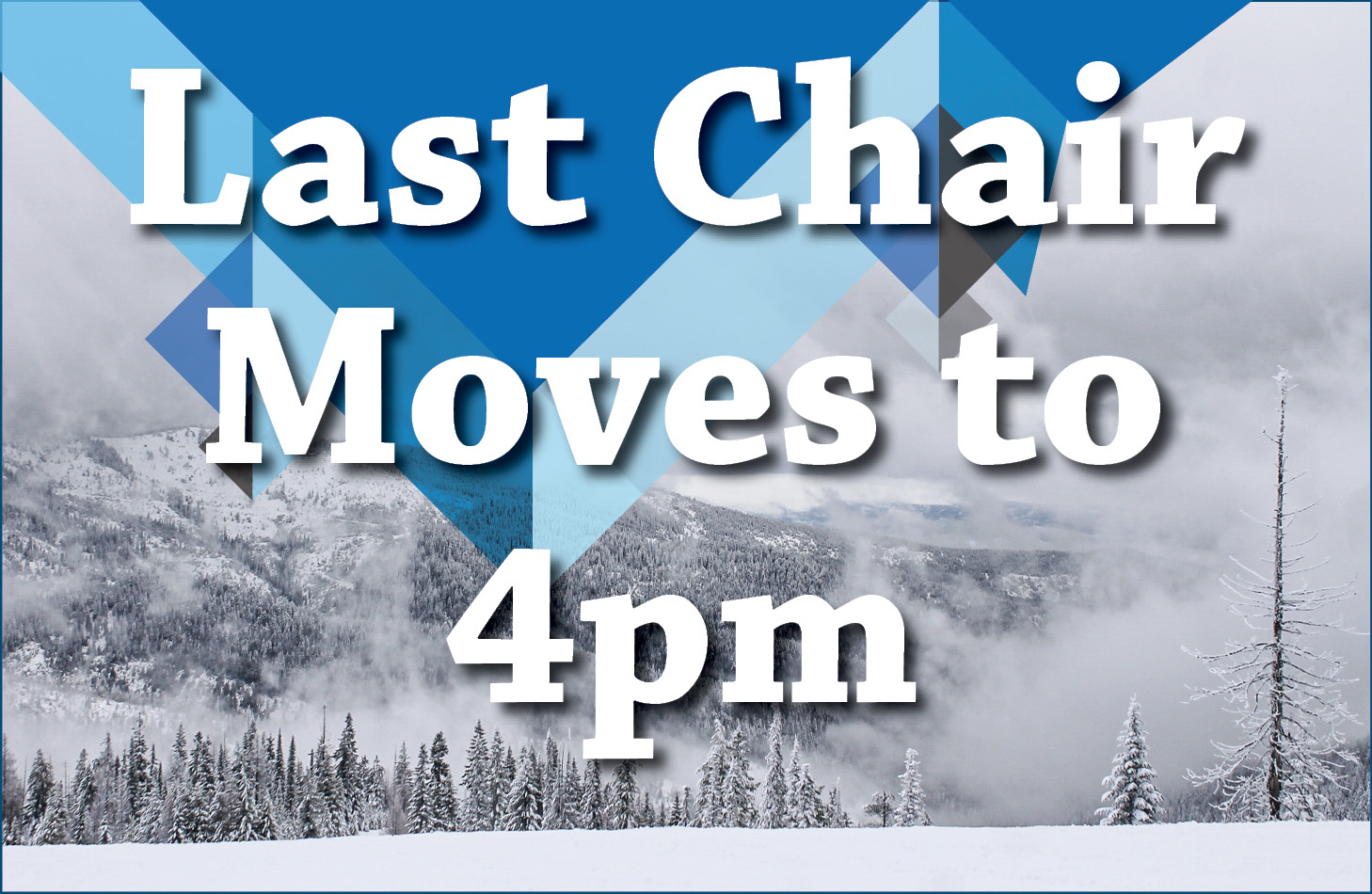Last Chair moves to 4pm