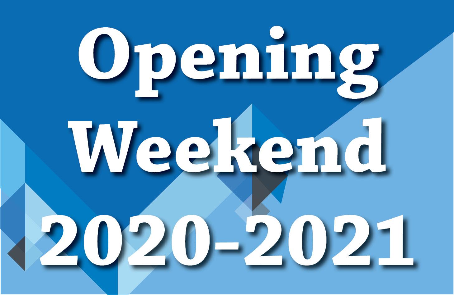 Opening Weekend 2020-2021