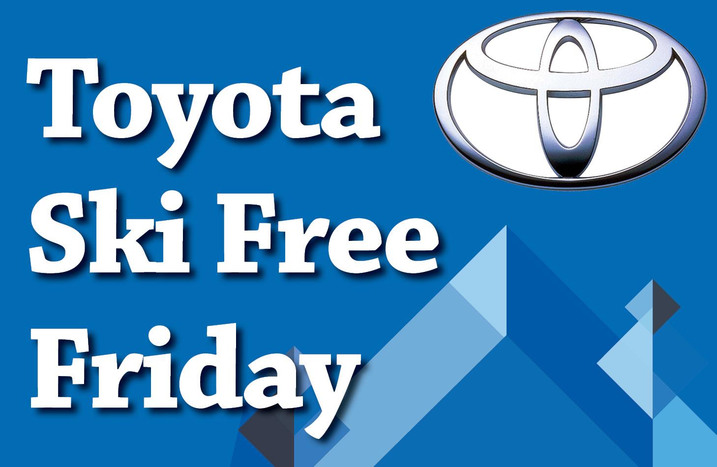 Toyota Ski Free Friday