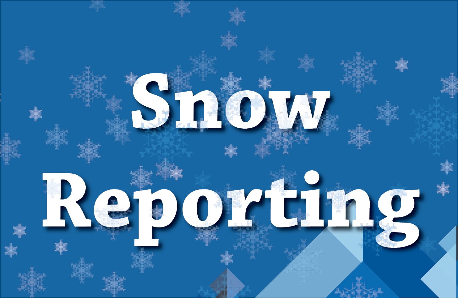 Snow Reporting