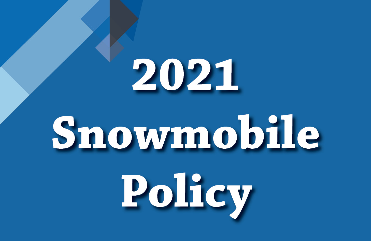 2021 Snowmobile Policy
