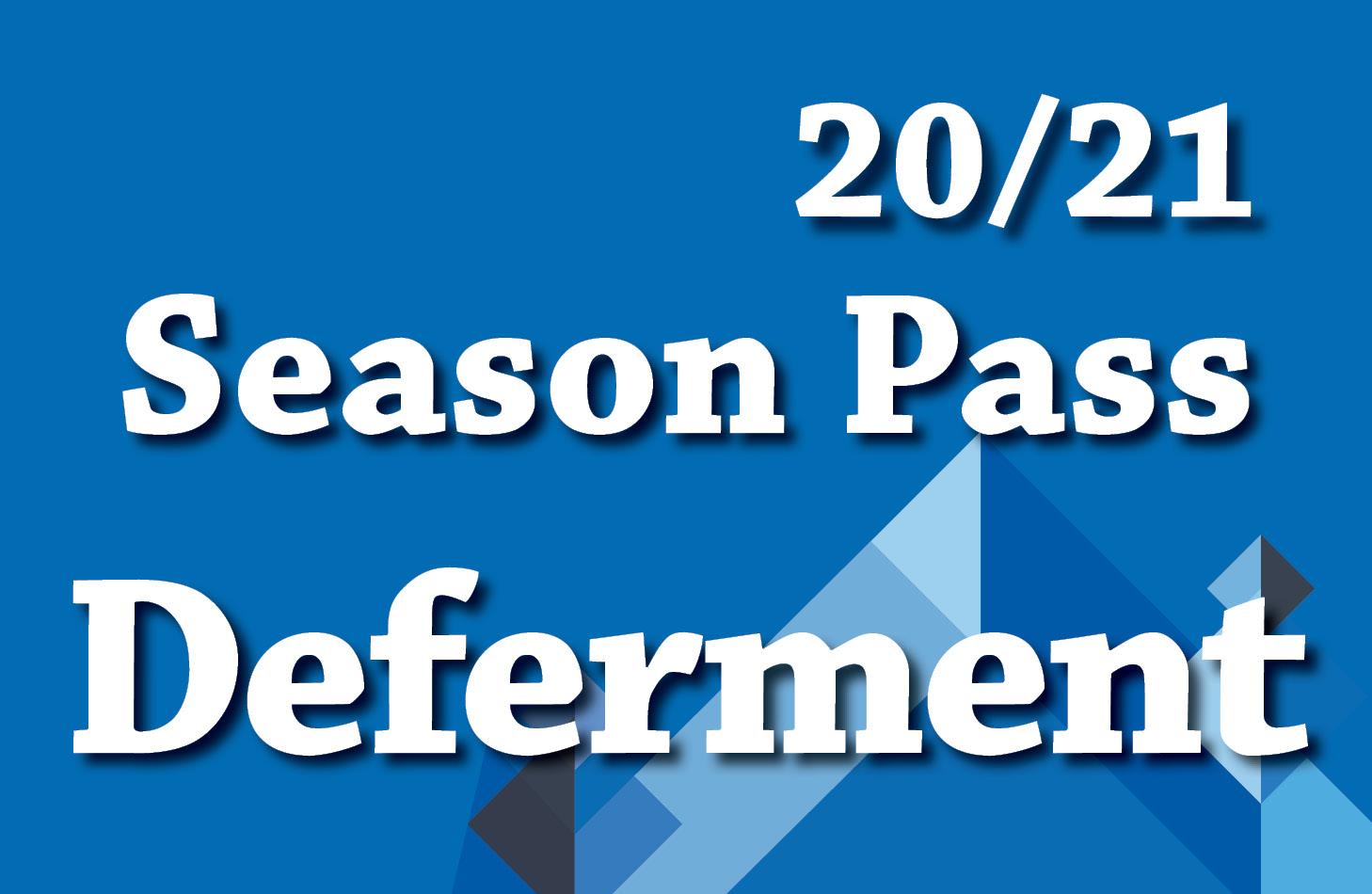 20-21 Season Pass Deferment