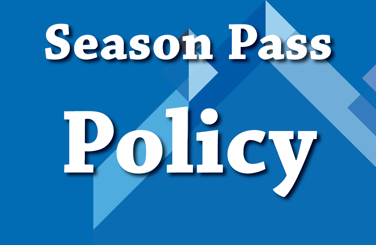 Season Pass Policy
