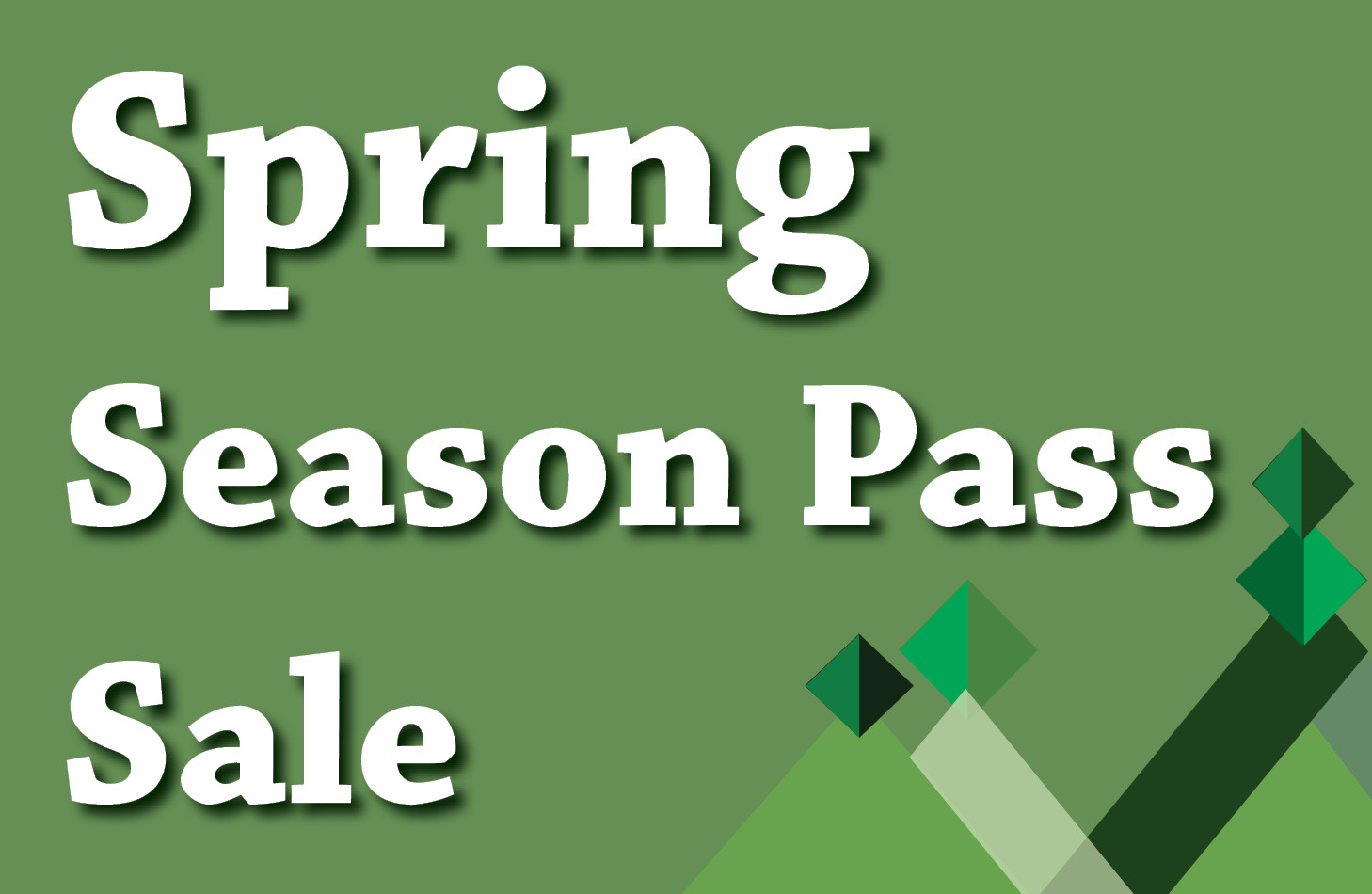 Spring Season Pass Sale